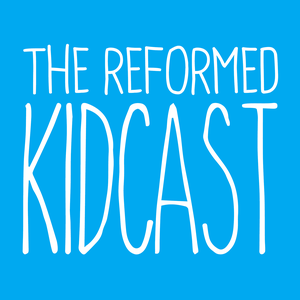 The Reformed Kidcast by Les Lanphere