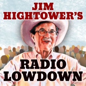 Jim Hightower's Radio Lowdown by Jim Hightower