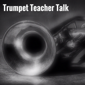 Trumpet Teacher Talk by Bill Ratcliff