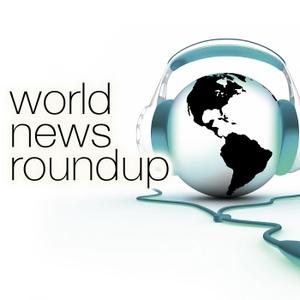 World News Roundup by CBS News Radio