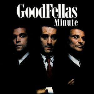 Goodfellas Minute by Goodfellas Minute