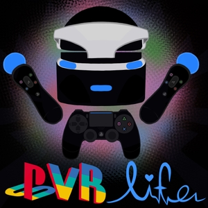 The PSVR life Podcast. (Playstation VR) by Danthol and Ryan.