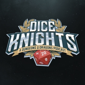 DiceKnights: A D&D Actual Play Podcast by Dungeons and Dragons
