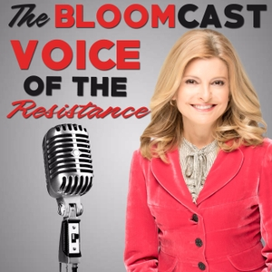 BloomCast: The Voice of the Resistance by Lisa Bloom