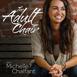 The Adult Chair by Michelle Chalfant