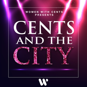 Cents and the City by Women with Cents