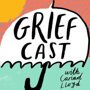 Griefcast by Cariad Lloyd