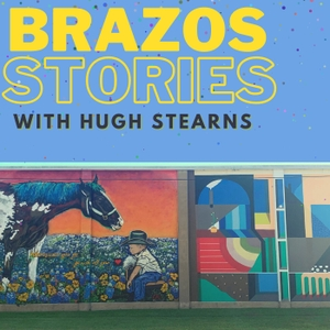 Brazos Stories with Hugh Stearns