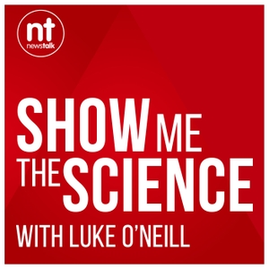 Show Me the Science with Luke O'Neill by Newstalk