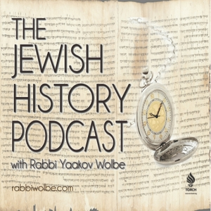 The Jewish History Podcast - With Rabbi Yaakov Wolbe by Rabbi Yaakov Wolbe