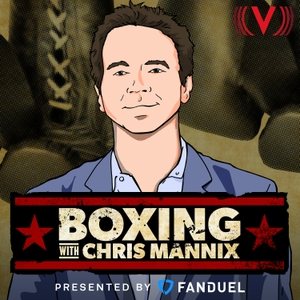 SI Boxing with Chris Mannix by Sports Illustrated