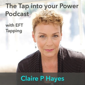 Tap into your Power by Claire P Hayes - EFT Tapping, EFT