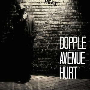 Dopple Avenue Hurt by Dopple Avenue Hurt