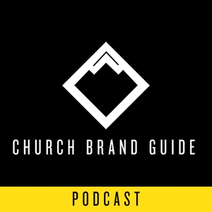 Church Brand Guide Podcast | Logo, Website, Video, and Design