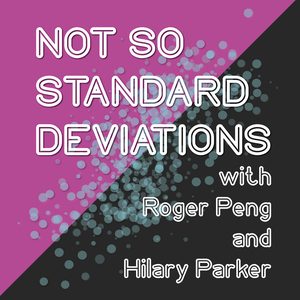 Not So Standard Deviations by Roger Peng and Hilary Parker