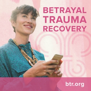 Betrayal Trauma Recovery by Betrayal Trauma Recovery