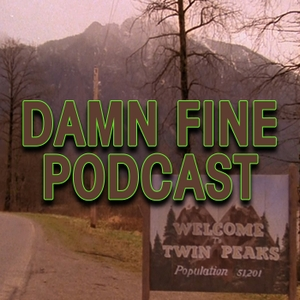 Damn Fine Podcast - A Twin Peaks Podcast by Ron Richards and Tom Merritt