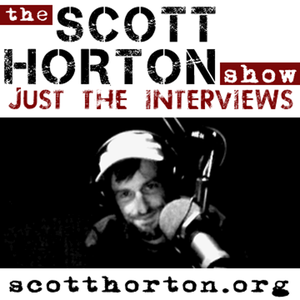 Scott Horton Show - Just the Interviews by Scott Horton
