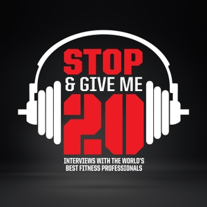 Stop & Give Me 20 Podcast by Anthony Renna, Fitness Education Content Provider