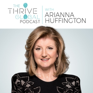 The Thrive Global Podcast with Arianna Huffington by iHeartRadio