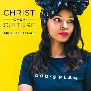 Christ over Culture by Michelle Lenae