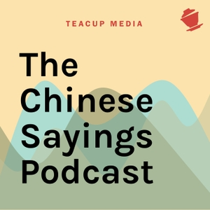 The Chinese Sayings Podcast by LASZLO MONTGOMERY