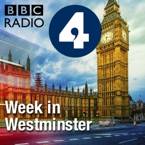 The Week in Westminster by BBC Radio 4
