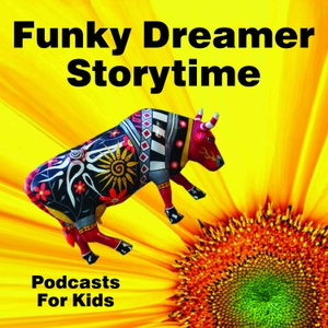 Funky Dreamer Storytime - Kids Stories Bedtime Podcast for Children by Greg Wachs