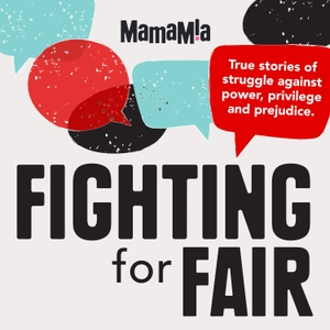 Fighting For Fair by Mamamia Podcasts