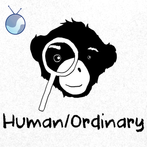 Human/Ordinary by Sam Loy
