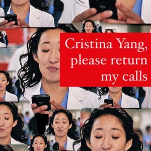 Cristina Yang, Please Return Our Calls: An Improvised Grey's Anatomy Podcast