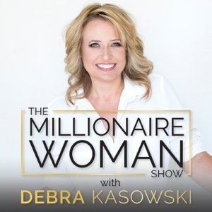 The Millionaire Woman Show by Debra Kasowski Motivational Leadership Executive Success Coach
