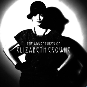The Adventures of Elizabeth Crowne by The Adventures of Elizabeth Crowne