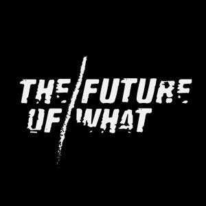 The Future of What by Kill Rock Stars