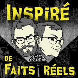 Inspiré de faits réels by Charles & Mathias
