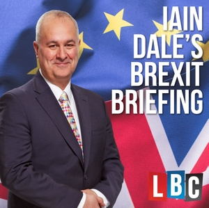 Iain Dale's Brexit Briefing by LBC