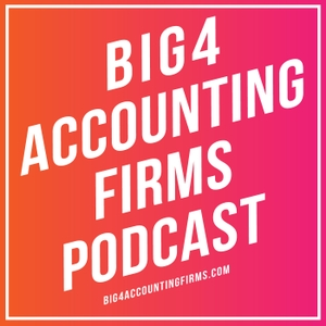 The Big 4 Accounting Firms Podcast by Big 4 accounting firms