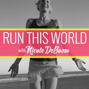 Run This World with Nicole DeBoom Podcast by Nicole DeBoom