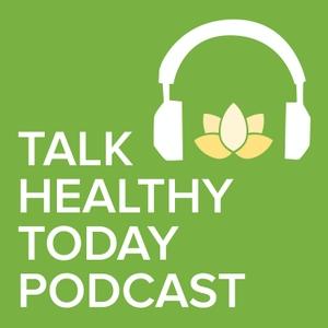 Talk Healthy Today by Lisa Davis, MPH