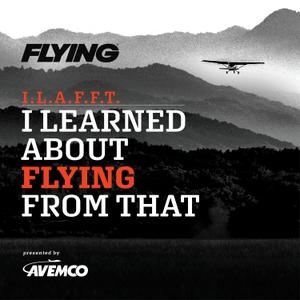 I Learned About Flying From That by Flying Magazine