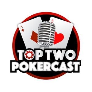 Top Two Pokercast by Chase Bianchi & Andrew Bradshaw