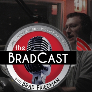 The BradCast w/ Brad Friedman by Brad Friedman