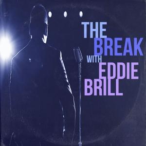 The Break w/ Eddie Brill by The Break w/ Eddie Brill
