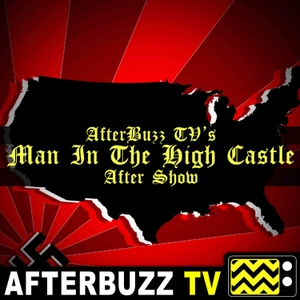 The Man in the High Castle Podcast by AfterBuzz TV