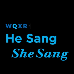 He Sang/She Sang by WQXR Radio