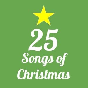 25 Songs of Christmas by 25 Songs of Christmas