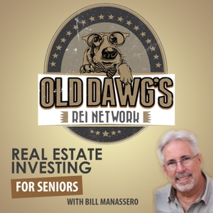 Old Dawg's REI Network with Bill Manassero by Real Estate Investing