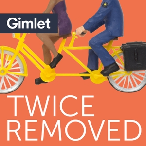 Twice Removed by Gimlet