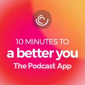 10 Minutes to a Better You
