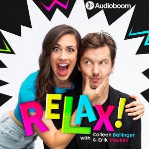 RELAX! with Colleen Ballinger & Erik Stocklin by audioBoom